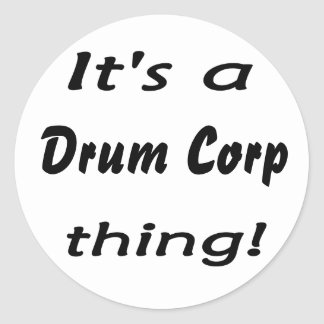 It's a drum corp thing! classic round sticker