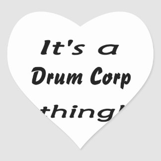 It's a drum corp thing! heart sticker