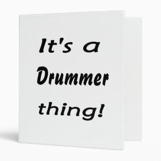 It's a drummer thing! binder