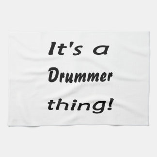 It's a drummer thing! towel