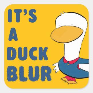 It's A Duck Blur Square Sticker