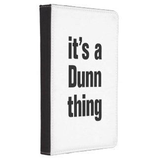 its a dunn thing kindle case