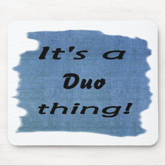 It's a duo thing! mousepad