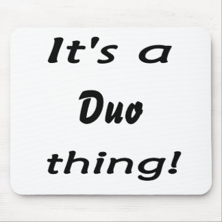 It's a duo thing! mouse pad