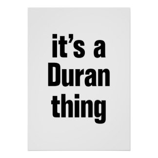 its a duran thing poster