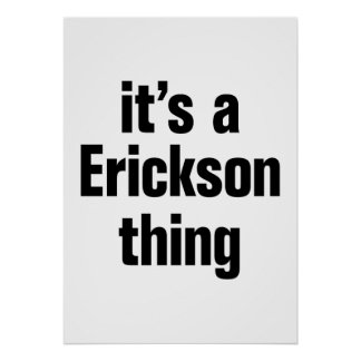 its a erickson thing poster