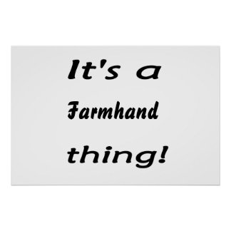 It's a farmhand thing! poster