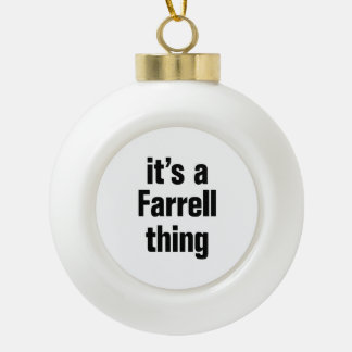 its a farrell thing ceramic ball christmas ornament
