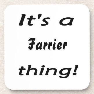 It's a farrier thing! drink coaster