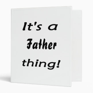 It's a father thing! vinyl binder
