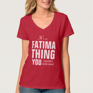 It's a Fatima thing you wouldn't understand T-Shirt