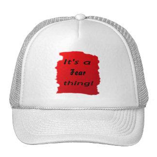 It's a Fear thing! Trucker Hats