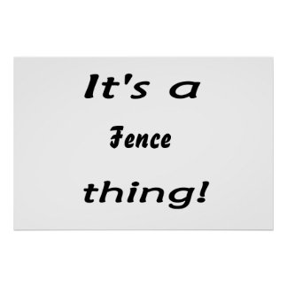 It's a fence thing! print