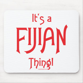 It's a FijianThing! Mouse Pad