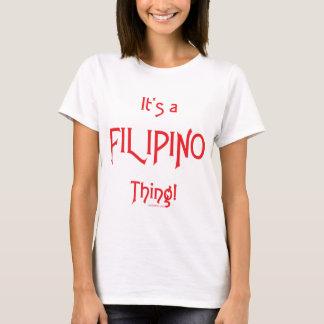 It's a Filipino Thing! T-Shirt