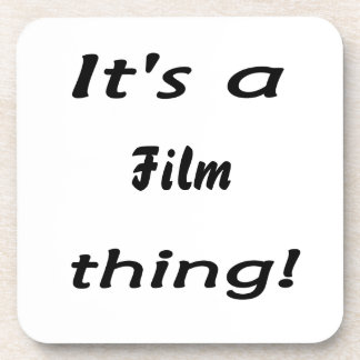 It's a film thing! beverage coaster