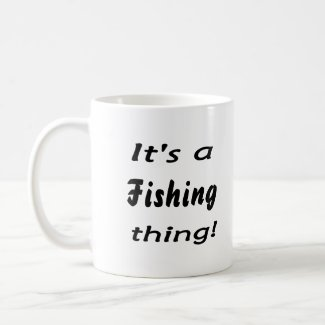 It's a fishing thing! Show off the fishing pride! mug