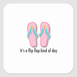 It's a Flip Flop Kind of Day Square Stickers