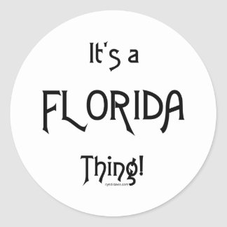 It's a Florida Thing! Classic Round Sticker