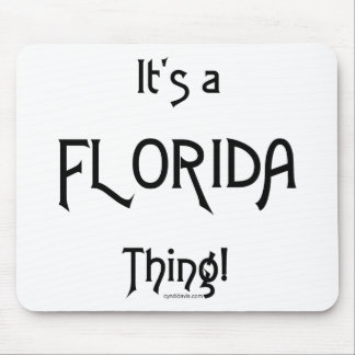 It's a Florida Thing! Mouse Pad