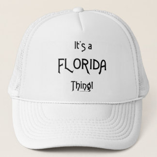 It's a Florida Thing! Trucker Hat