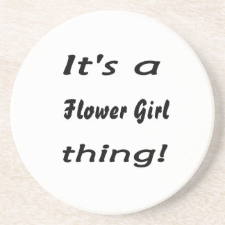 It's a flower girl thing! coaster