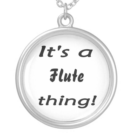 It's a flute thing! necklaces