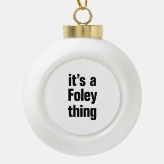 its a foley thing ceramic ball christmas ornament
