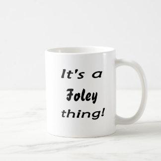 It's a foley thing! coffee mug