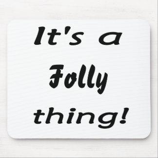 It's a folly thing! mousepad