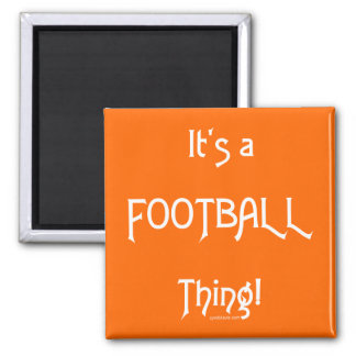 It's a Football Thing! 2 Inch Square Magnet