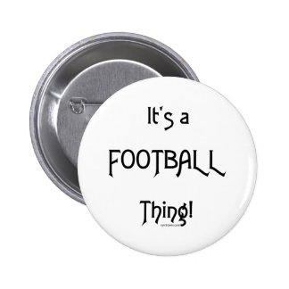 It's a Football Thing! Pinback Buttons