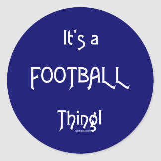It's a Football Thing! Sticker