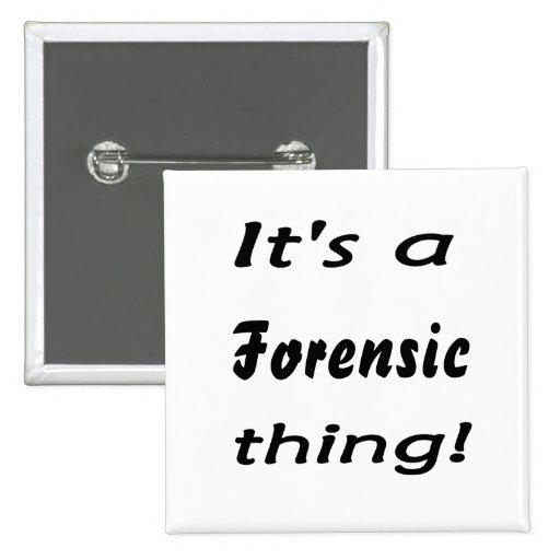It's a forensic thing! 2 inch square button