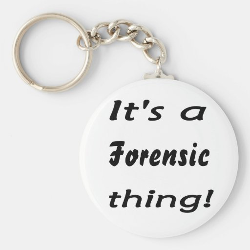 It's a forensic thing! keychain