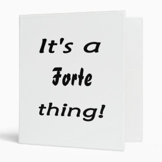 It's a forte thing! binders