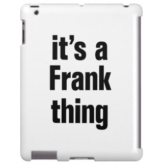 its a frank thing