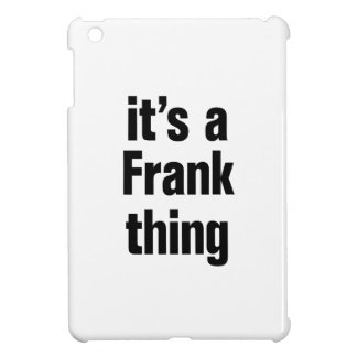 its a frank thing iPad mini cases