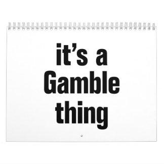 its a gamble thing calendar