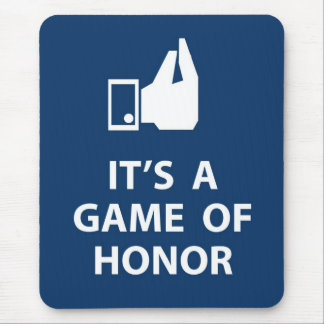 It's a Game of Honor Mouse Pad