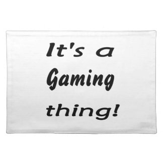 It's a gaming thing! placemat