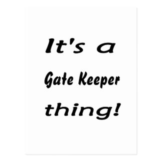 It's a gate keeper thing! postcard