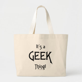 It's a Geek Thing! Large Tote Bag