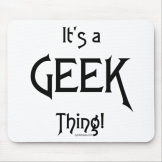 It's a Geek Thing! Mouse Pad