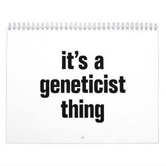 its a geneticist thing calendar