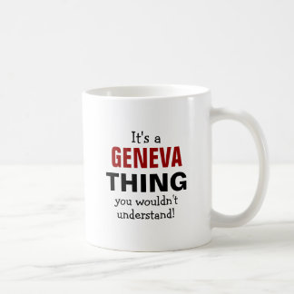 It's a Geneva thing you wouldn't understand Coffee Mug