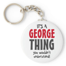 It's a George thing you wouldn't understand Keychain