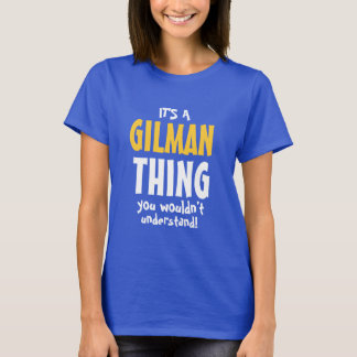 It's a Gilman thing you wouldn't understand T-Shirt