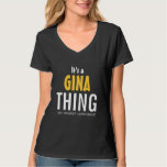 It's a  Gina thing you wouldn't understand T Shirts