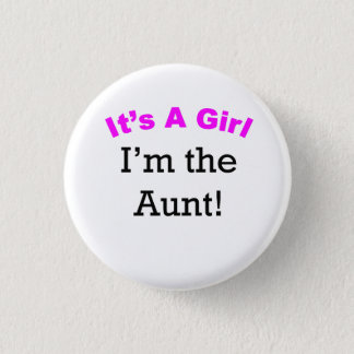 It's A Girl I'm The Aunt Pinback Button